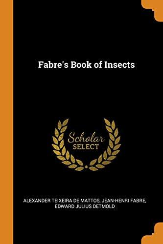 Fabre's Book of Insects: Teixeira De Mattos,