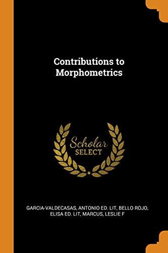 9780343173777: Contributions to Morphometrics