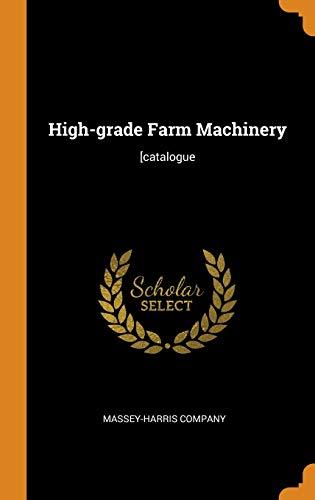 High-Grade Farm Machinery: Massey-Harris Company