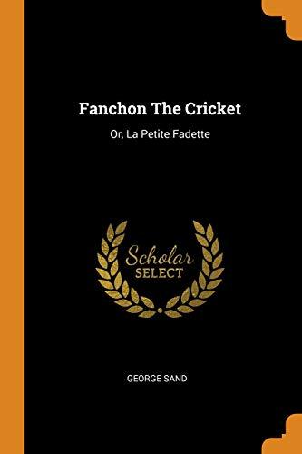 Fanchon the Cricket: Or, La Petite Fadette: George Sand