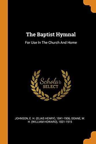 The Baptist Hymnal: For Use in the