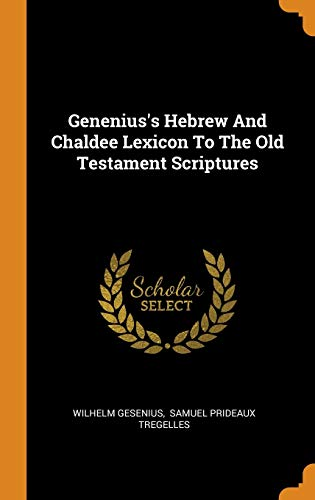 9780343387822: Genenius's Hebrew And Chaldee Lexicon To The Old Testament Scriptures