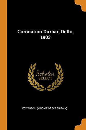 Coronation Durbar, Delhi, 1903 (Paperback)