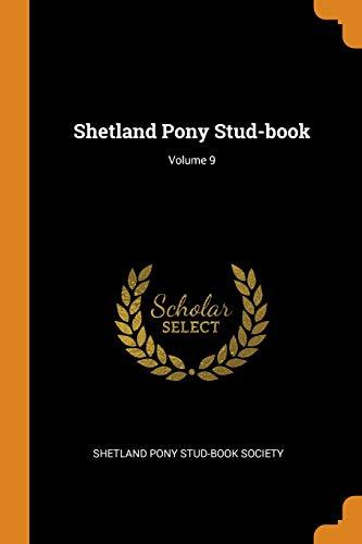 9780343528683: Shetland Pony Stud-book; Volume 9
