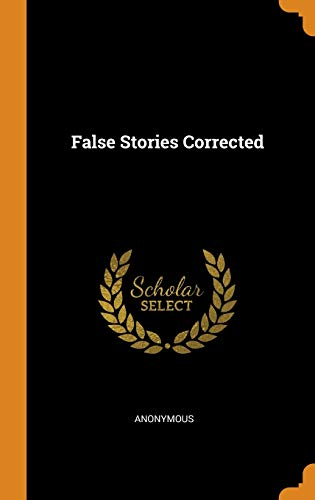 False Stories Corrected: Anonymous