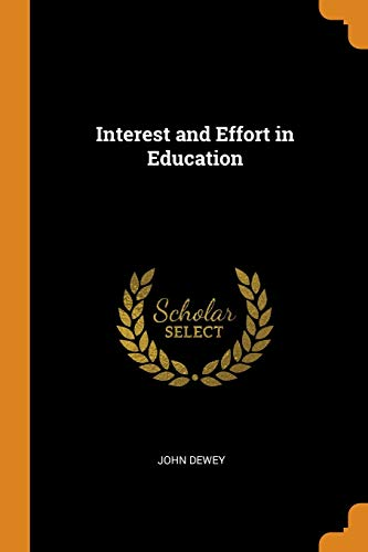 9780343702922: Interest and Effort in Education