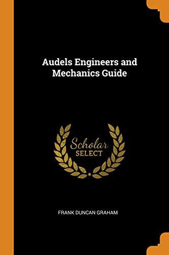 Audels Engineers and Mechanics Guide: Graham, Frank Duncan