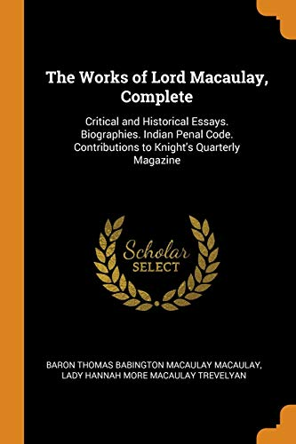 The Works of Lord Macaulay, Complete: Critical