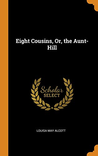 9780344370205: Eight Cousins, Or, the Aunt-Hill