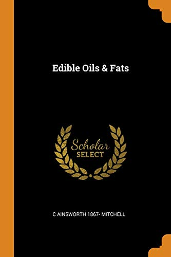 Edible Oils and Fats: Mitchell, C. Ainsworth