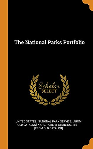 The National Parks Portfolio: United States. National
