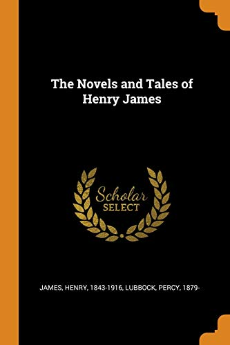 THE NOVELS AND TALES OF HENRY JAMES: JAMES, HENRY