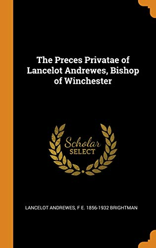 The Preces Privatae of Lancelot Andrewes, Bishop: Lancelot Andrewes, F