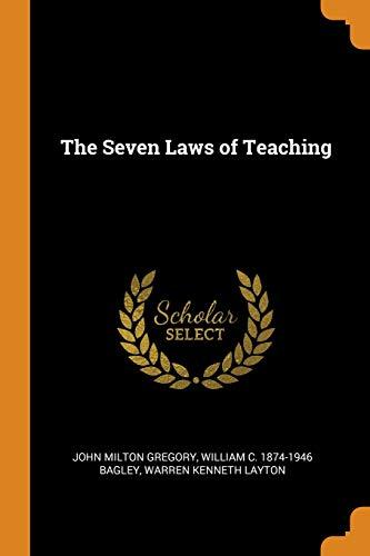 The Seven Laws of Teaching (Paperback): John Milton Gregory,