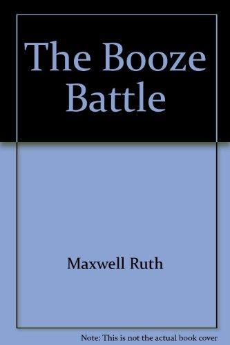 The Booze Battle: Ruth Maxwell