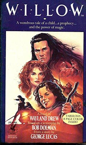 Willow: A Novel (0345008804) by Wayland Drew; Bob Dolman; George Lucas