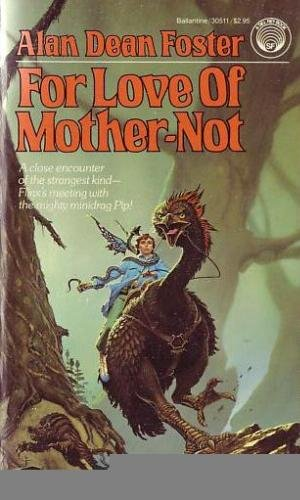 For Love of Mother-Not: Alan Dean Foster