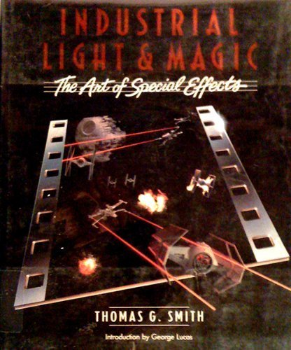 9780345009364: Industrial Light and Magic: The Art of Special Effects