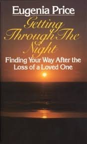 9780345014269: Getting Through the Night: Finding Your Way After the Loss of a Loved One