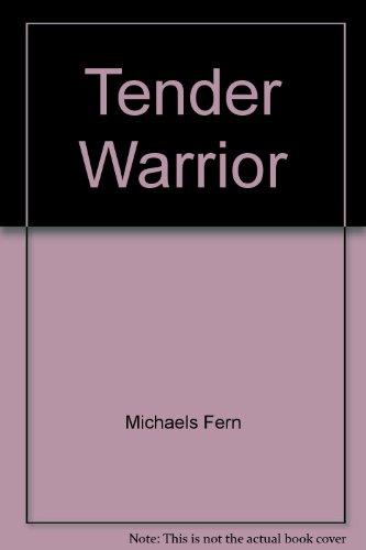 9780345014313: Tender Warrior