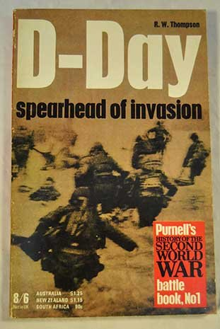 9780345016898: D-Day: Spearhead of Invasion (Ballantine's Illustrated History of World War II, Battle Book, No. 1)