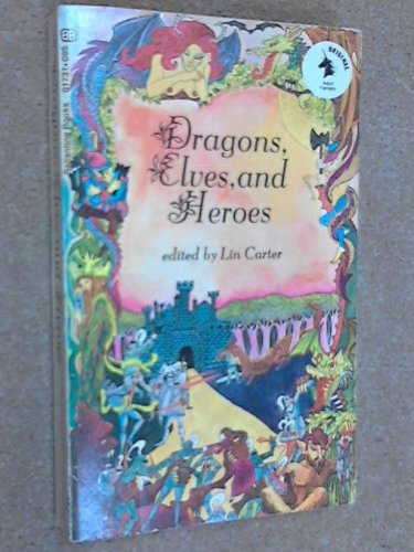 Dragons Elves and Heroes: Lin Carter