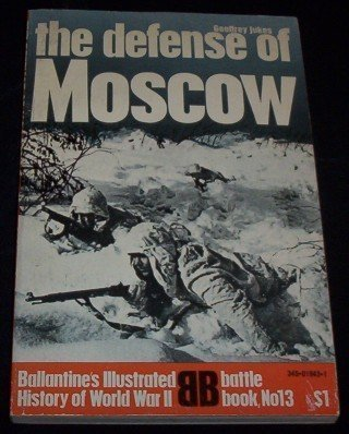 9780345019431: The Defense of Moscow (Ballantine's Illustrated History of World War II. Battle Book #13)