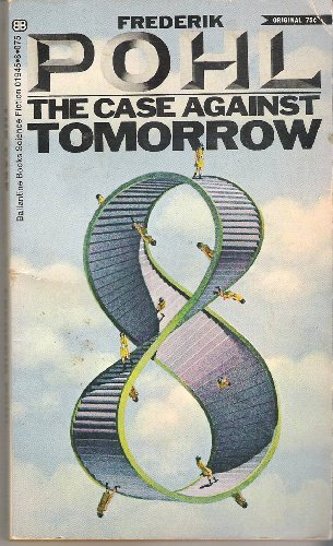 9780345019455: The Case Against Tomorrow