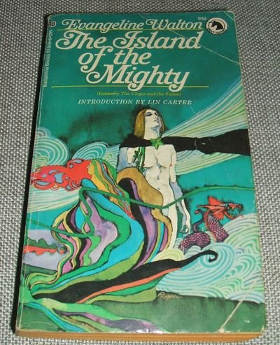 9780345019592: The Island of the Mighty: The Fourth Branch of the Mabinogi (Former title: