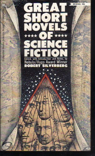 Great Short Novels of Science Fiction: Silverberg, Robert