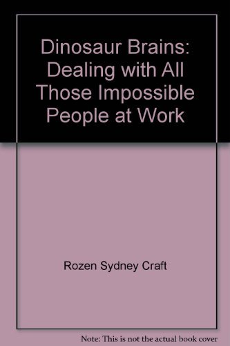 9780345019912: Dinosaur Brains: Dealing with All Those Impossible People at Work