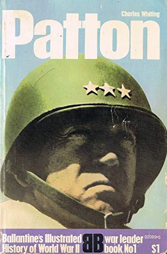 9780345020994: Patton (Ballantine's illustrated history of World War II. War leader book)