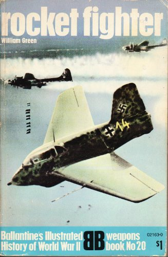 Rocket fighter (Ballantine's illustrated history of World War II. Weapons book, no. 20): Green...