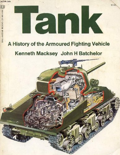 9780345021663: Tank: a history of the armoured fighting vehicle