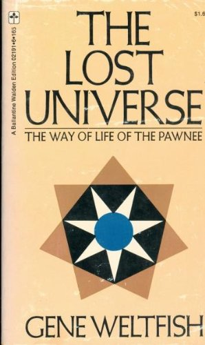 9780345021915: The Lost Universe: The Way of Life of the Pawnee