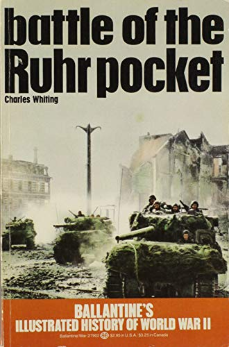 9780345021953: Battle of the Ruhr pocket (Ballantine's illustrated history of the violent century. Battle book no. 21)