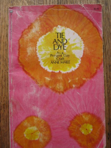 9780345022660: Tie and Dye as a Present Day Craft