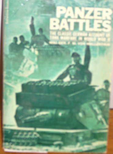 Panzer Battles: A Study of the Employment: Von Mellenthin, Maj.