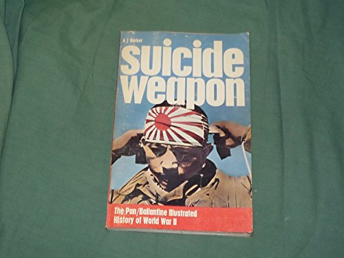 Suicide weapon (Ballantine's illustrated history of the violent century. Weapons book No. 22):...
