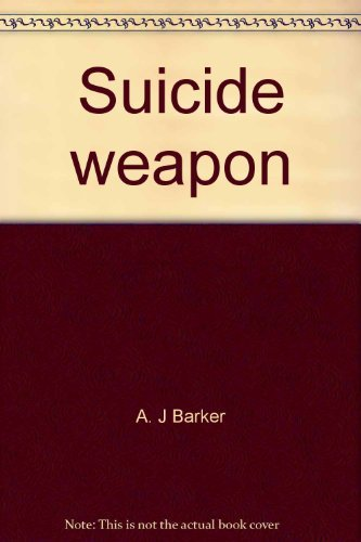 9780345022868: Suicide weapon (Ballantine's illustrated history of the violent century. Weapons book No. 22)