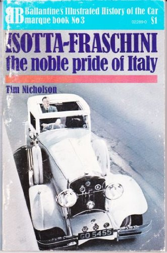 9780345022899: Isotta-Fraschini : The Noble Pride of Italy