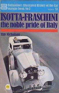 Isotta-Fraschini: the noble pride of Italy (Ballantine's: Timothy Robin Nicholson