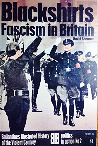 9780345023155: Blackshirts: fascism in Britain (Ballantine's illustrated history of the violent century. Politics in action)
