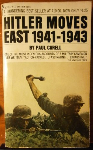 Hitler Moves East 1941-1943: The Nazi's Surprise: Paul Carell