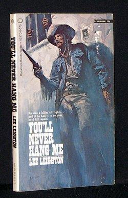 You'll Never Hang Me: Leighton, Lee