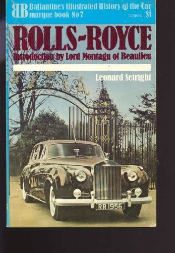 Rolls-Royce (Ballantine's illustrated history of the car: marque book) (0345023862) by L. J. K Setright