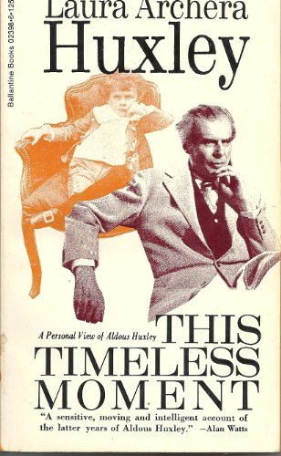 9780345023988: This Timeless Moment: A Personal View of Aldous Huxley