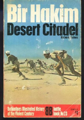 9780345024053: Bir Hacheim: Desert Citadel (Ballantine's Illustrated History of the Violent Century, Battle Book)