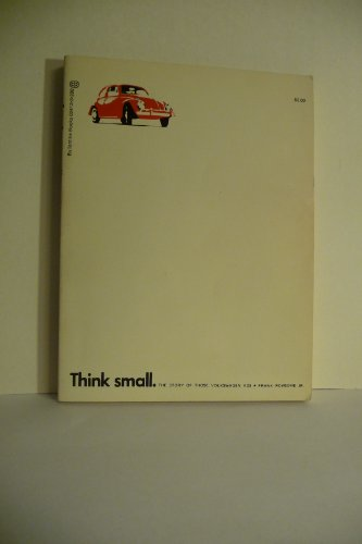 Think Small : The Story of Those Volkswagen Ads: Rowsome, Frank Jr.