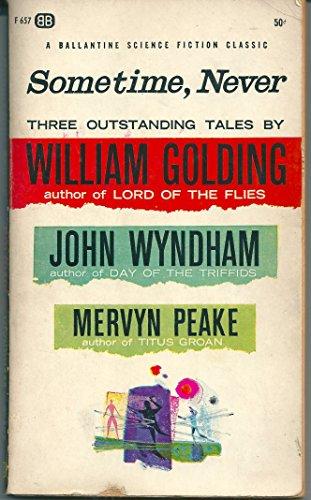 Sometime, Never: William Golding, John Wyndham, Mervyn Peake
